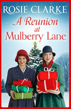 A Reunion at Mulberry Lane, Rosie Clarke