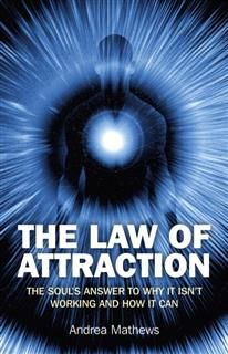 Law of Attraction, Andrea Mathews