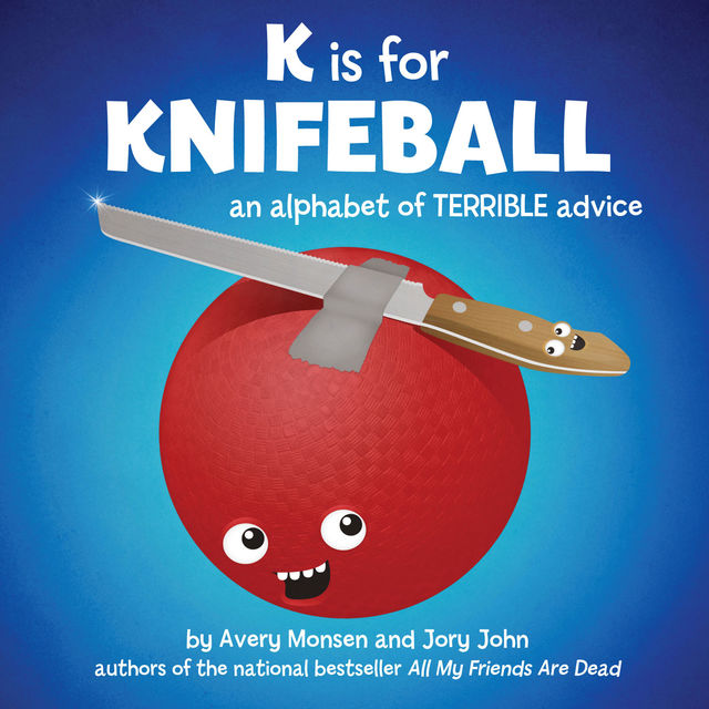 K is for Knifeball, Avery Monsen, Jory John