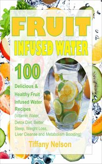 Fruit Infused Water, Tiffany Nelson