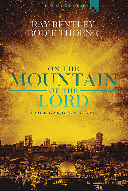 On the Mountain of the Lord, Bodie Thoene, Ray Bentley