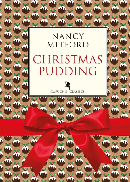 Christmas Pudding, Nancy Mitford