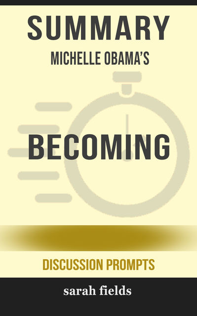 Summary: Michelle Obama's Becoming, Sarah Fields