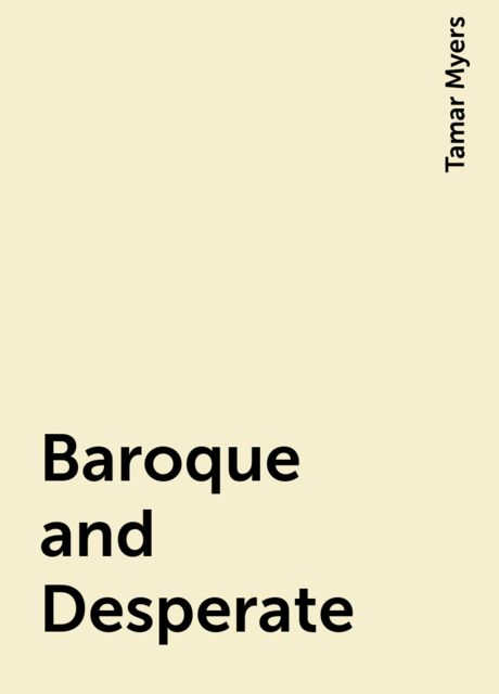 Baroque and Desperate, Tamar Myers