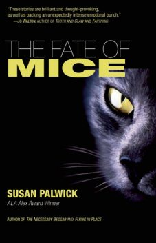 The Fate of Mice, Susan Palwick