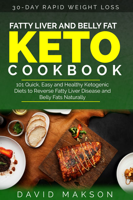 Fatty Liver and Belly Fat Keto Cookbook, David Makson