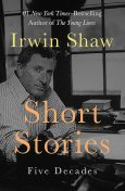 Short Stories, Irwin Shaw