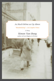 As Much Below as Up Above, Simon Van Booy