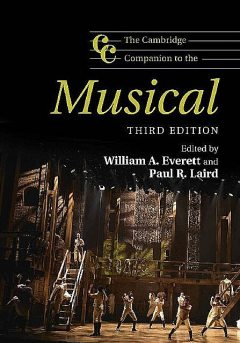 The Cambridge Companion to the Musical (Cambridge Companions to Music), William, paul, Paul R. Laird, William A. Everett, Everett, Laird