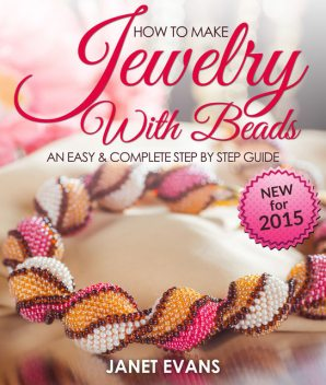 How To Make Jewelry With Beads: An Easy & Complete Step By Step Guide, Janet Evans