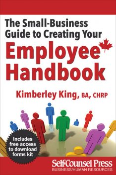 The Small-Business Guide to Creating Your Employee Handbook, Kimberley King