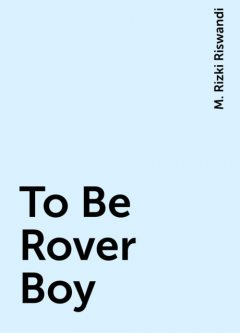 To Be Rover Boy, M. Rizki Riswandi