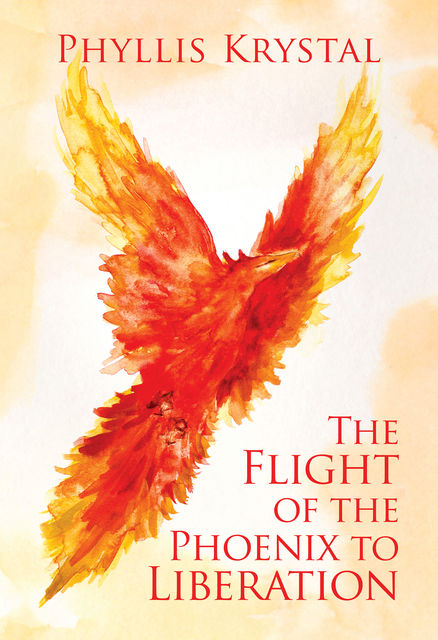 The Flight of the Phoenix to Liberation, Phyllis Krystal