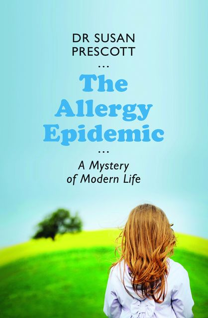 The Allergy Epidemic, Susan Prescott