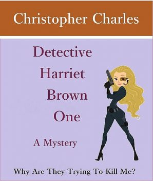 Detective Harriet Brown One The Mystery, Christopher Charles