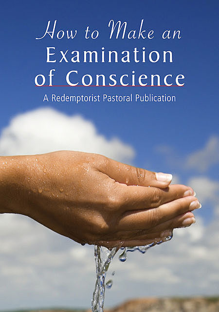 How to Make an Examination of Conscience, Redemptorist Pastoral Publication