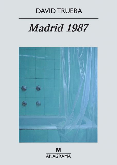 Madrid 1987, David Trueba