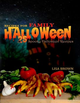 25 Spooky Halloween Recipes For Family Halloween Party Food, Lisa Brown