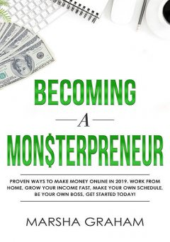 Becoming a Mon$terpreneur, Marsha Graham