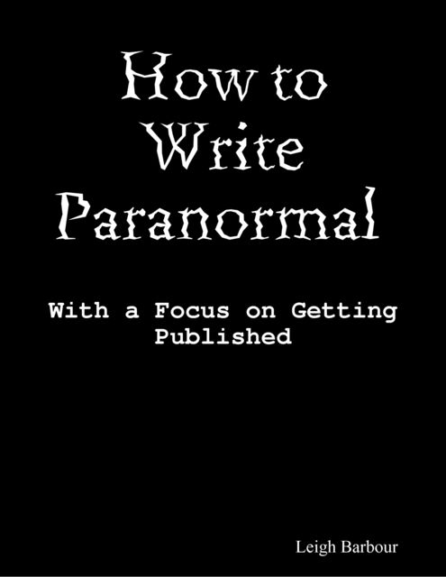 How to Write Paranormal, Leigh Barbour