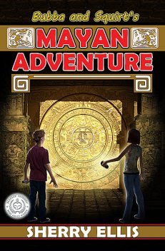 Bubba and Squirt's Mayan Adventure, Sherry Ellis