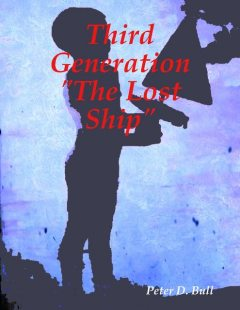 Third Generation the Lost Ship, Peter D. Bull