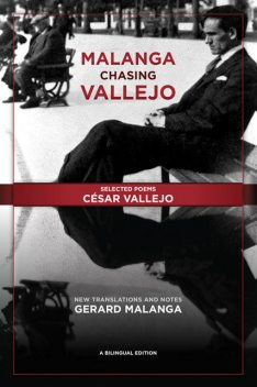 Malanga Chasing Vallejo: Selected Poems: César Vallejo, César Vallejo