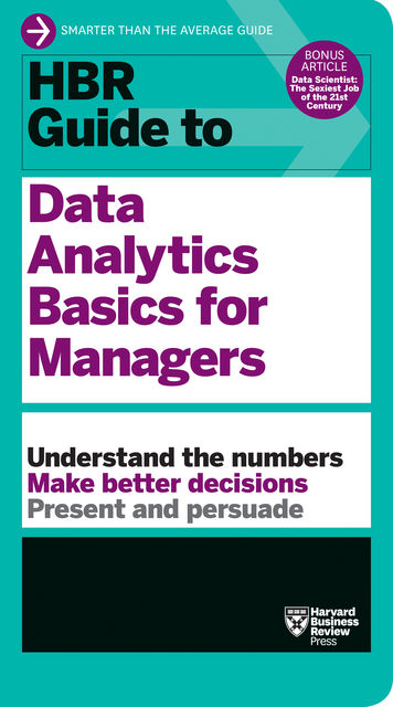 HBR Guide to Data Analytics Basics for Managers (HBR Guide Series), Harvard Business Review