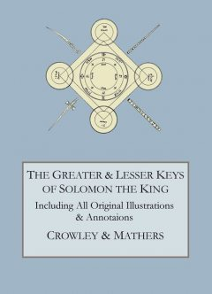 The Greater and Lesser Keys of Solomon the King, Aleister Crowley, S.L.Macgregor Mathers