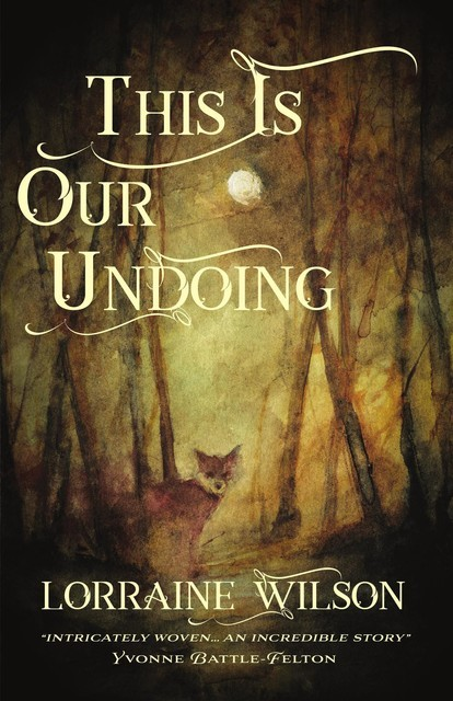 This Is Our Undoing, Lorraine Wilson