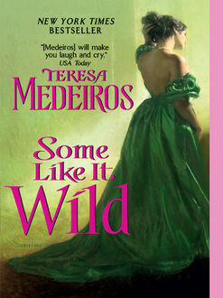 Some Like It Wild, Teresa Medeiros