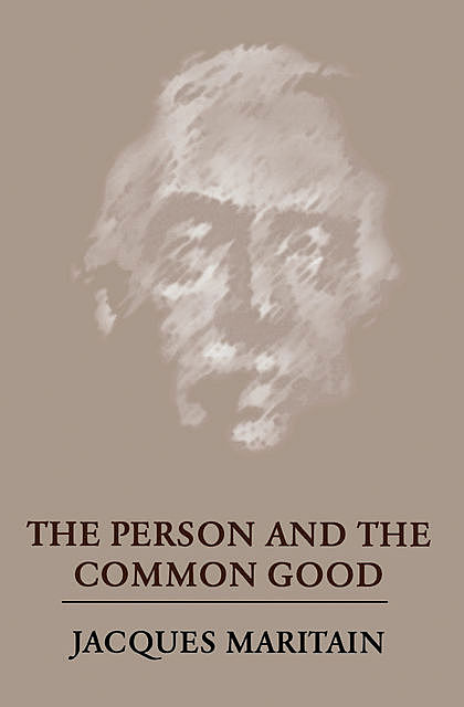 The Person and the Common Good, Jacques Maritain
