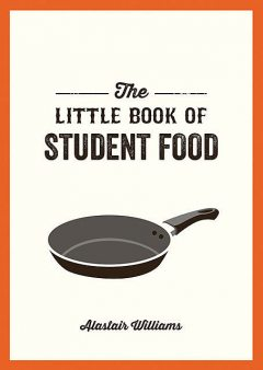 The Little Book of Student Food, Alastair Williams