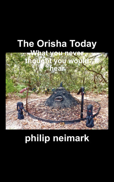 The Orisha Today, philip neimark