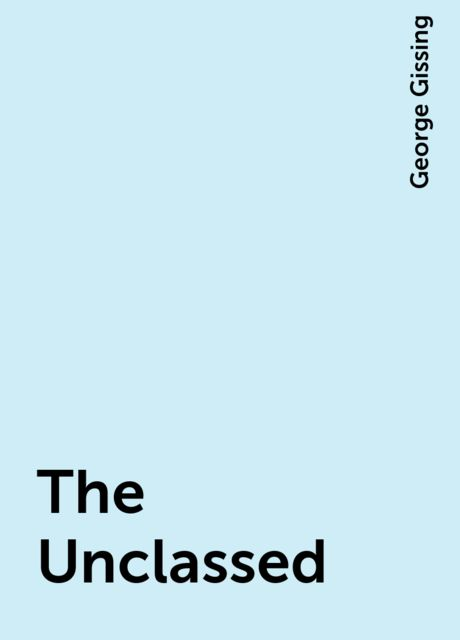 The Unclassed, George Gissing