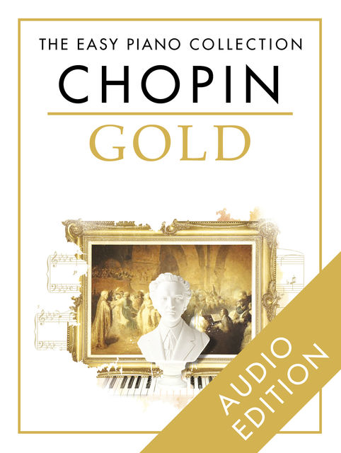 The Easy Piano Collection – Chopin Gold, Chester Music
