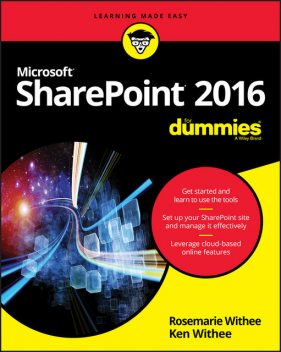 SharePoint 2016 For Dummies, Ken Withee, Rosemarie Withee