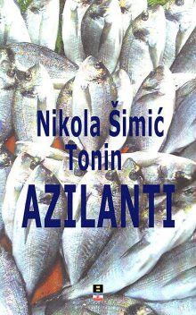 AZILANTI, Nikola Simic Tonin
