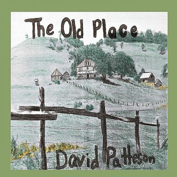 The Old Place, David M. Patteson