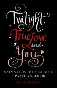 Twilight, True Love and You, Louise Deacon