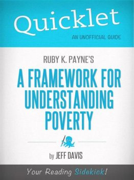 Quicklet on Ruby K. Payne's A Framework for Understanding Poverty (CliffNotes-like Summary), Jeff Davis