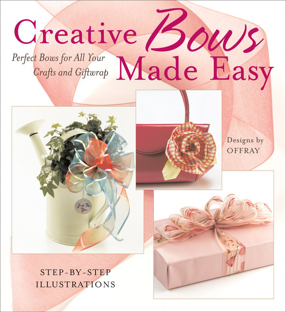 Creative Bows Made Easy, Offray