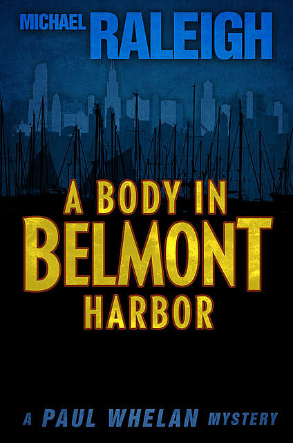 A Body in Belmont Harbor, Michael Raleigh