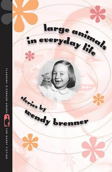 Large Animals in Everyday Life, Wendy Brenner