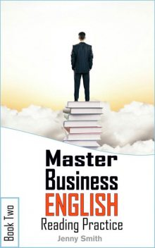 Master Business English. Book 2. Reading Practice, Jenny Smith