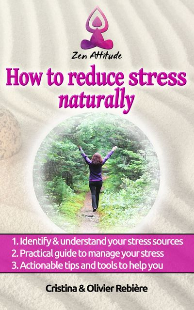 How to reduce stress naturally, Cristina Rebiere