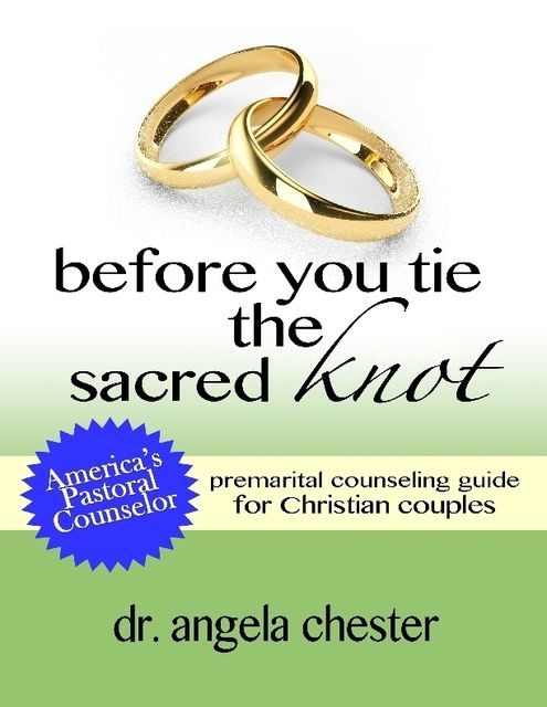Before You Tie the Sacred Knot, Angela B.Chester