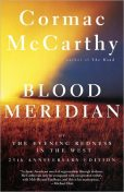 Blood Meridian or The Evening Redness in the West, Cormac McCarthy