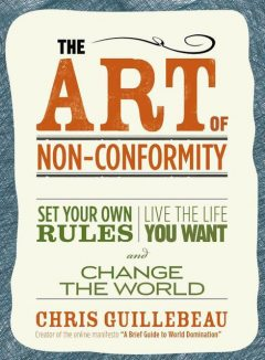 The Art of Non-Conformity, Chris Guillebeau