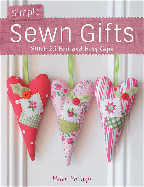 Simple Sewn Gifts, Helen Phillips